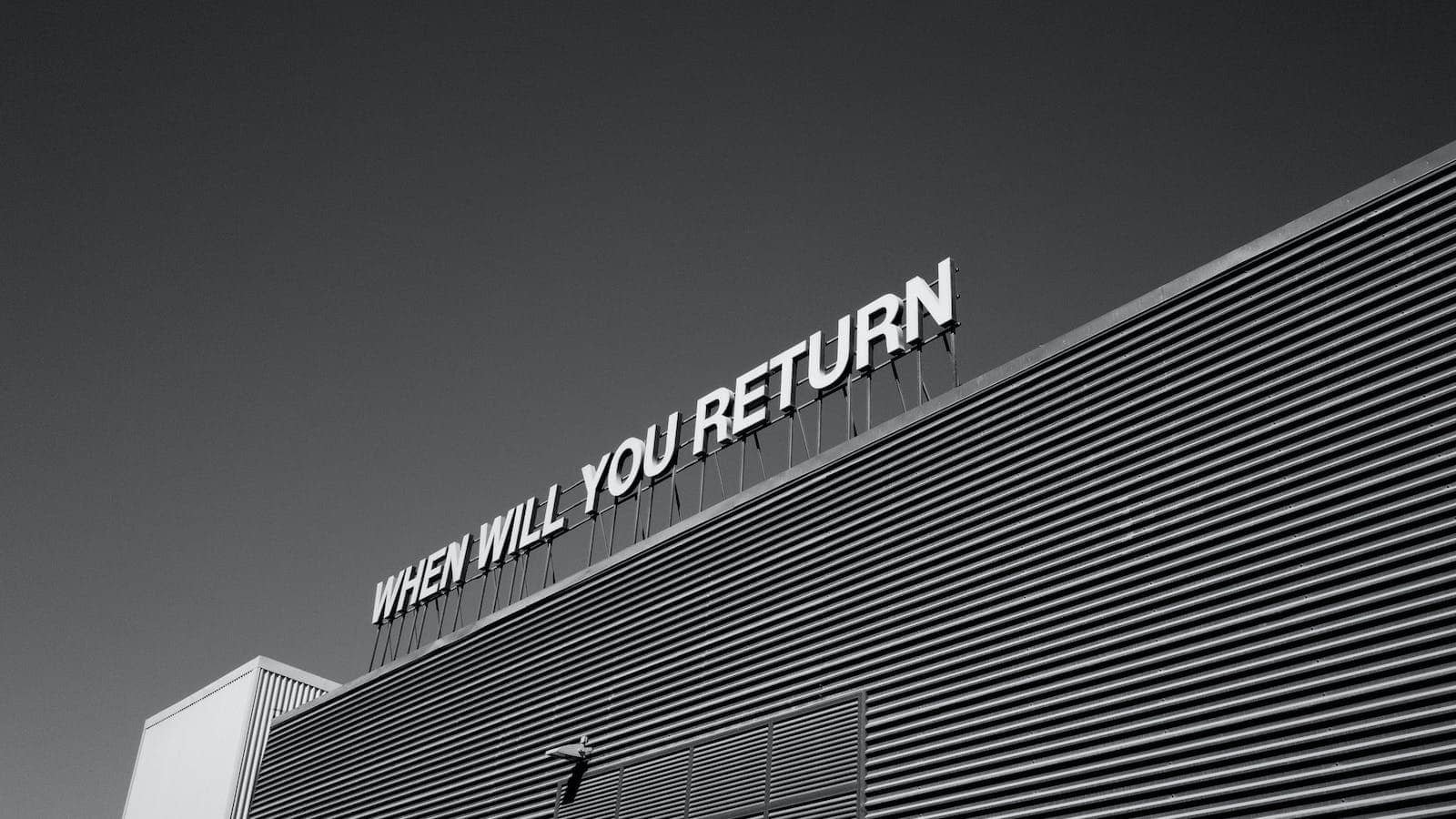 When you will return?